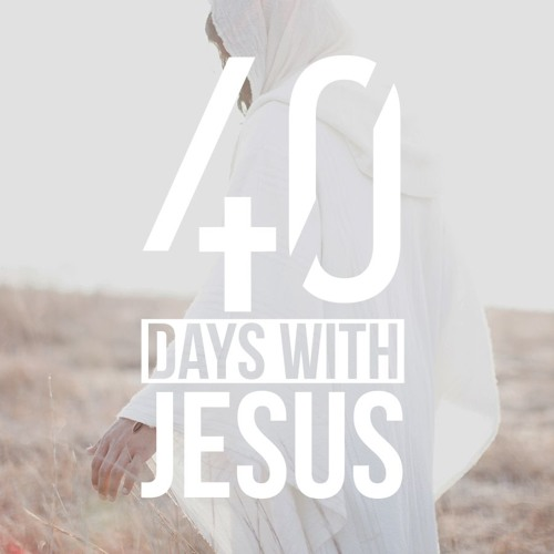 40 DAYS WITH JESUS #1: God is On the Move