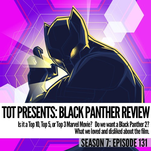 Episode 131: Black Panther Review and reactions