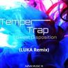 Temper Trap - Sweet Disposition (LUKA Remix)
