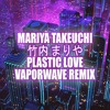 Mariya Takeuchi - Plastic Love (Vaporwave Remix)