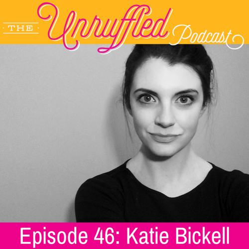 Episode 46 - Katie Bickell