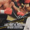 Rockstar vs. Last Fight
