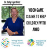 1/27/18 Video Game Claims to Help Children With ADHD