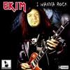 EKIM - I WANNA ROCK - Metal/Rock/Mashup/Megamix - 2018