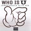 Who Is U ft Jame$TooCold