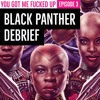 Black Panther Debrief
