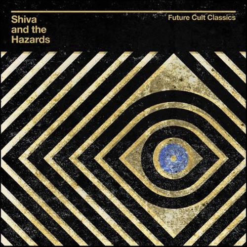 Future Cult Classics - Shiva and the Hazards