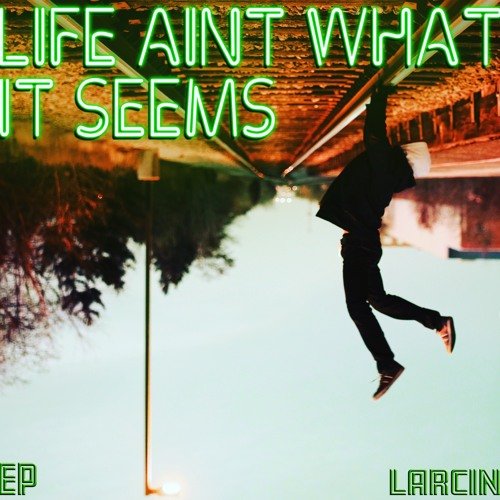 Life Aint What It Seems