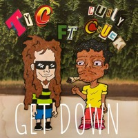 Tyc - Get Down (Ft. Curly Chuck)