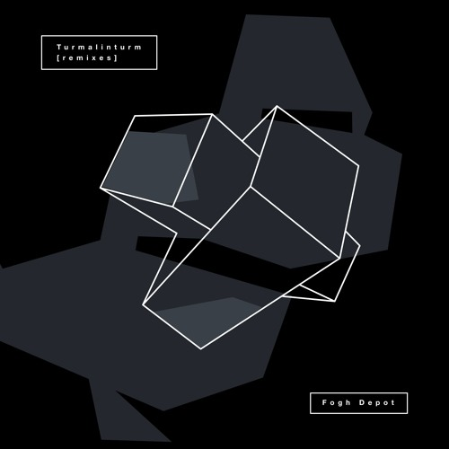 Fogh Depot - Turmalinturm [Remixes]