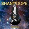 Shanti Dope - Materyal