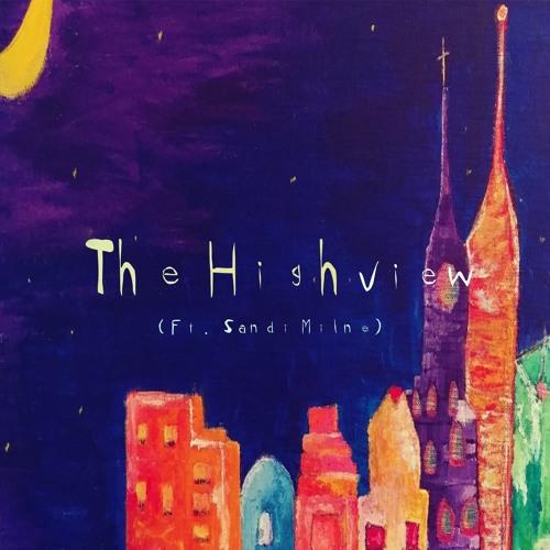 The Highview (ft. Sandi Milne)