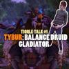 Tiqqle Talk #1 - Tybur: Balance Druid Gladiator