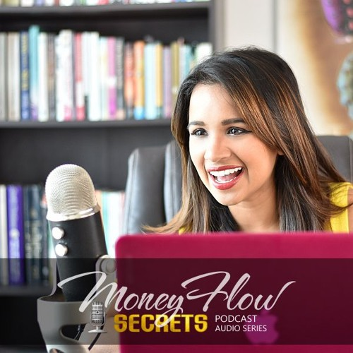 Money Flow Secrets Podcast with Sherina Mayani
