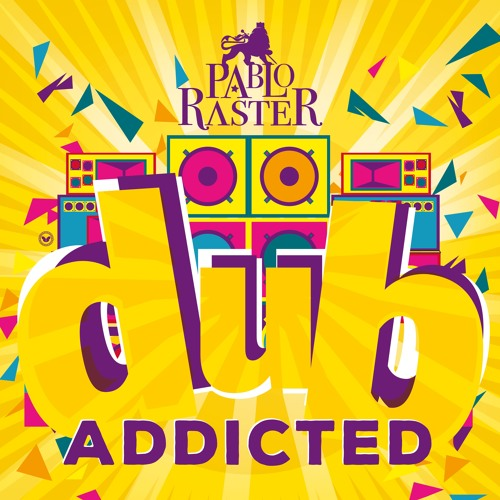 Pablo Raster - Dub Addicted