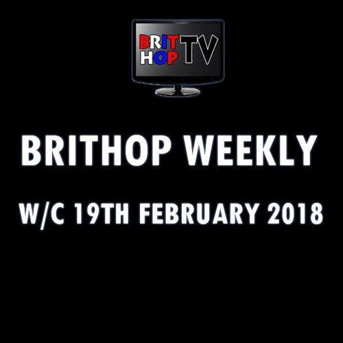 BritHop Weekly: W/C 19th February 2018 | #UKHipHop #UKRap #Grime