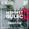 Mehmet Gulec - Mixtape 011 (February) 2018-02-20 Artwork