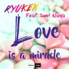 Ryuken Feat. Soul Nana - Love Is A Miracle (Radio Edit)