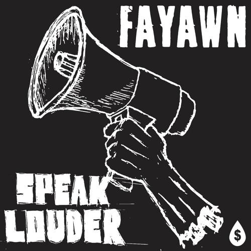Fayawn - Speak Louder (Original Mix)