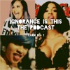 'Ignorance is This' the Podcast segment - Cardi B baby bump?