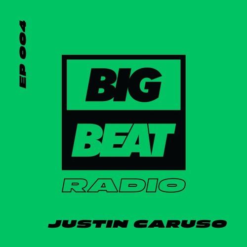 Big Beat Radio: EP #004 – Justin Caruso
