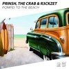 PRINSH, The Crab & R3ckzet - Pompei To The Beach (Original Mix)★FREE DOWNLOAD★