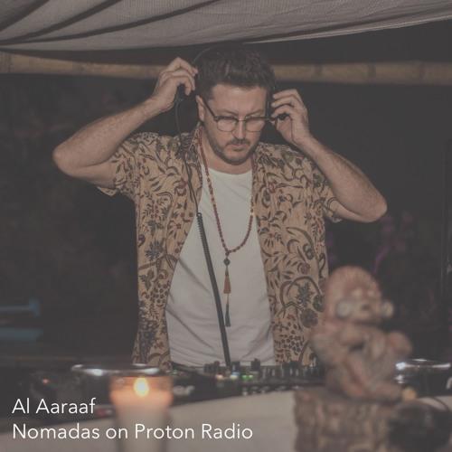 Al Aaraaf - NOMADAS Broadcast on  PROTON RADIO