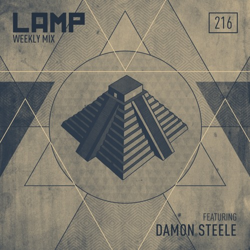 LAMP Weekly Mix #216 feat. Damon Steele