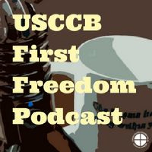 USCCB First Freedom Podcast Episode 5: Living Dogma Loudly w/ Montse Alvarado