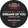 SNAZZY TRAX - Dreams Of You (Original Mix) Pogo House Records [FREE DOWNLOAD]