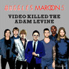 The Buggles vs. Maroon 5 - Video Killed the Adam Levine