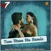 Download Tum Mere Ho Remix Hate Story 4(2018) DJ7OFFICIAL.mp3 Mp3