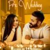 Pre-Wedding - Dilpreet Dhillon | Desi Crew