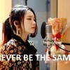 Never Be The Same (cover by J.Fla)