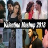 Valentine Mashup 2018 – Best Of Hollywood Bollywood Valentines Love Mashup By DJ PARTH & VDJ Mahe