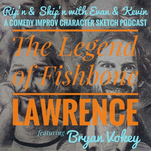 Ep 92 - The Legend Of Fishbone Lawerence Feat Bryan Vokey