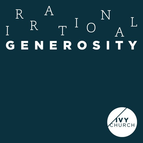 Irrational Generosity Series