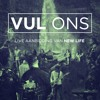 Vul Ons - New Life Worship