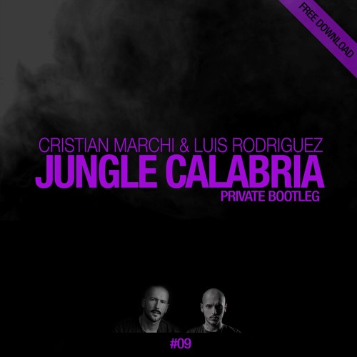 Cristian Marchi & Luis Rodriguez - Jungle Calabria (Private Bootleg)