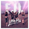 F.U by Little Mix (cover)