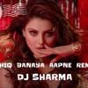 Aashiq Banaya Aapne Remix (DJ SHARMA)