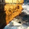 akin to the seas [soundboard tinkerers – original]