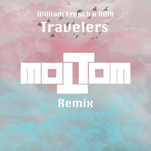 William French x AWR - Travelers (MOLTOM Remix)