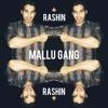RASHIN - MALLU GANG (GUCCI GANG REMIX)