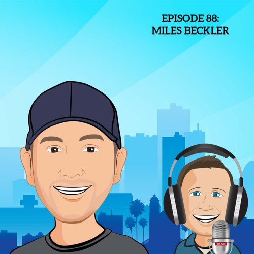 88 We Are All Creators With Miles Beckler