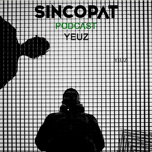 YEUZ - Sincopat Podcast 223