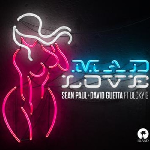 Sean Paul & David Guetta feat. Becky G - Mad Love (Dj Saleh Radio Edit) (2018)