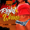 K More feat. Shema - Right Whine