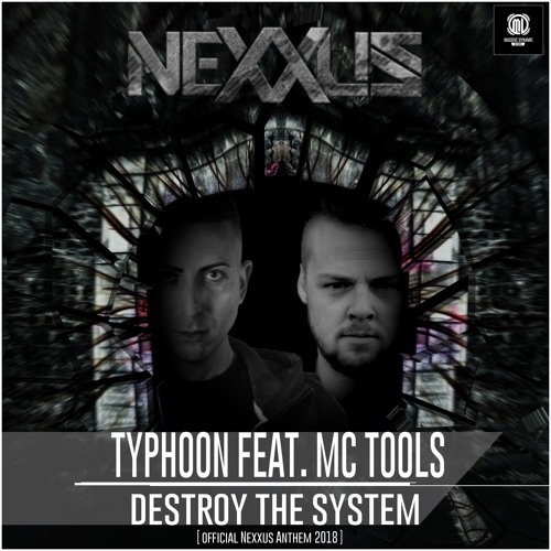 Typhoon Ft. Mc Tools - DESTROY THE SYSTEM (Official NEXXUS Anthem)