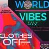 Clothes Off Riddim & World Vibes Riddim MIX2K18🇯🇲🔈🎶🎶🎶🎶